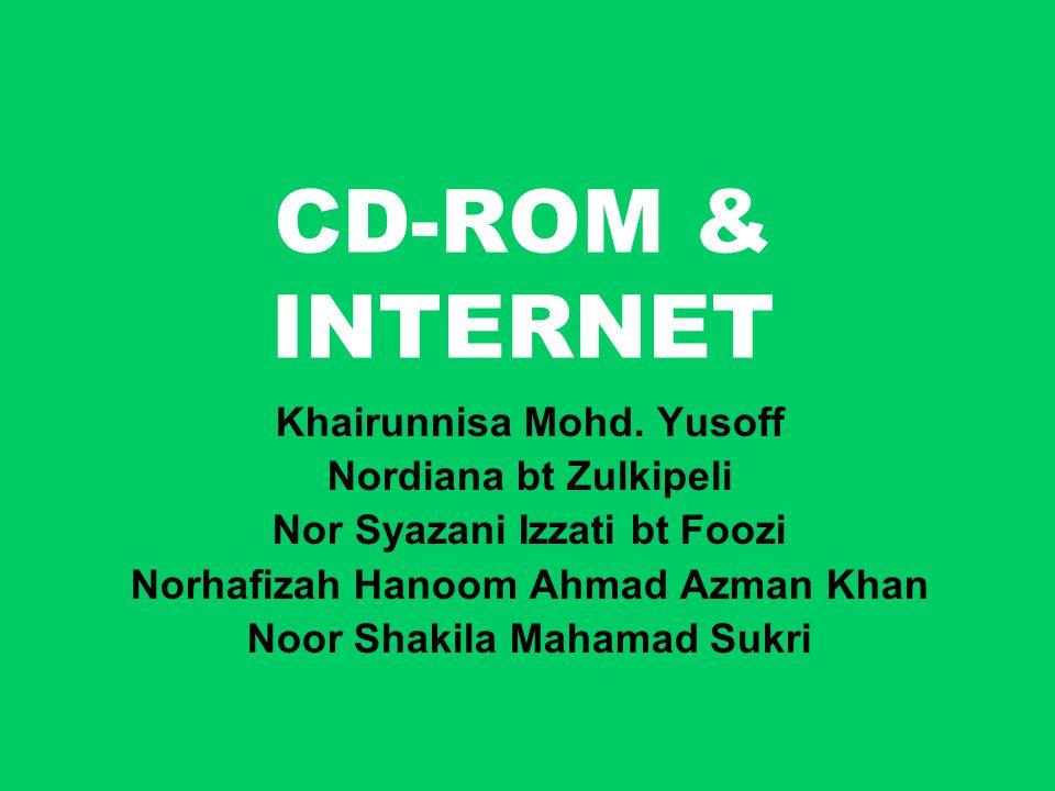 CD-ROM & INTERNET Khairunnisa Mohd.