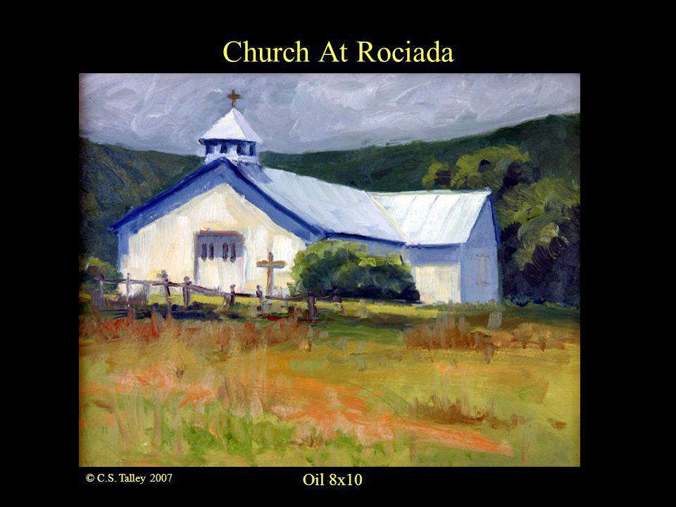 Church At Rociada Oil 8x10 © C.S. Talley 2007