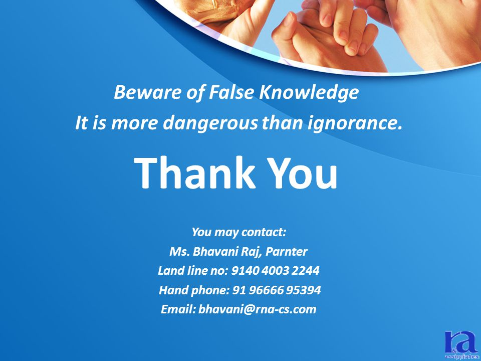 Thank You Beware of False Knowledge It is more dangerous than ignorance.