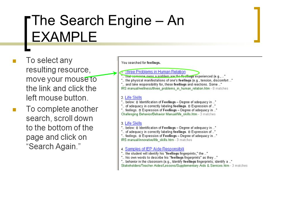 The Search Engine – An EXAMPLE To select any resulting resource, move your mouse to the link and click the left mouse button. To complete another sear