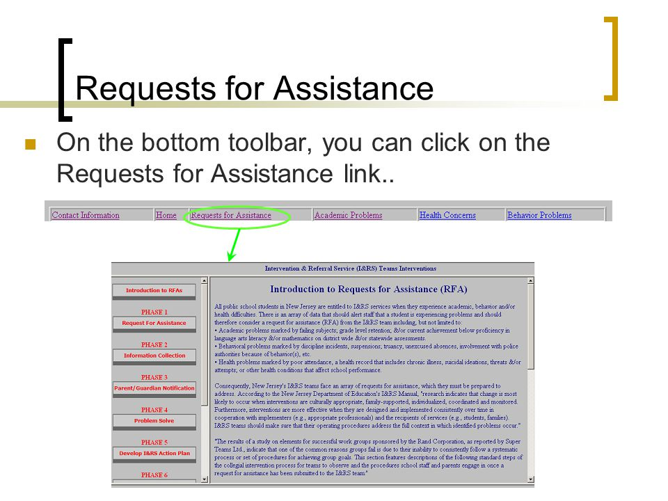 Requests for Assistance On the bottom toolbar, you can click on the Requests for Assistance link..
