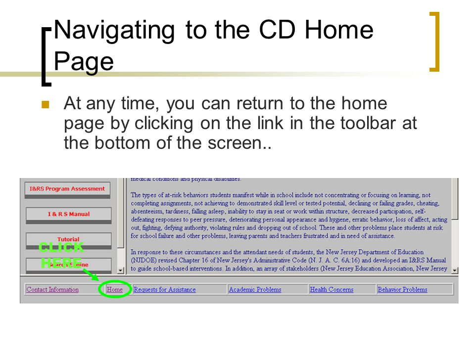 Navigating to the CD Home Page At any time, you can return to the home page by clicking on the link in the toolbar at the bottom of the screen..