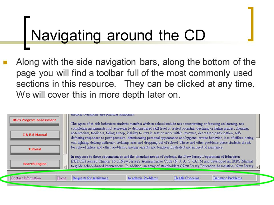 Navigating around the CD Along with the side navigation bars, along the bottom of the page you will find a toolbar full of the most commonly used sections in this resource.