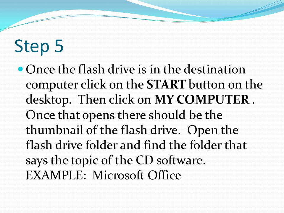 Step 5 Once the flash drive is in the destination computer click on the START button on the desktop.