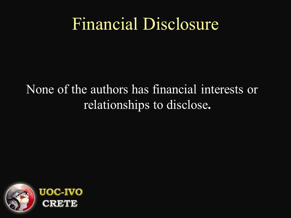 None of the authors has financial interests or relationships to disclose None of the authors has financial interests or relationships to disclose. Fin