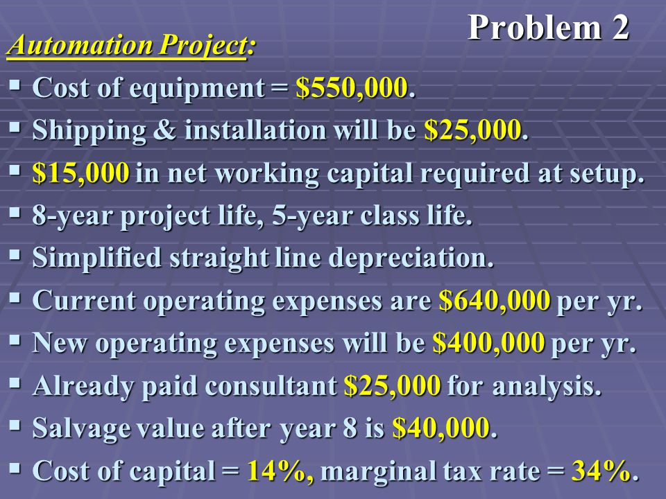 Automation Project:  Cost of equipment = $550,000.