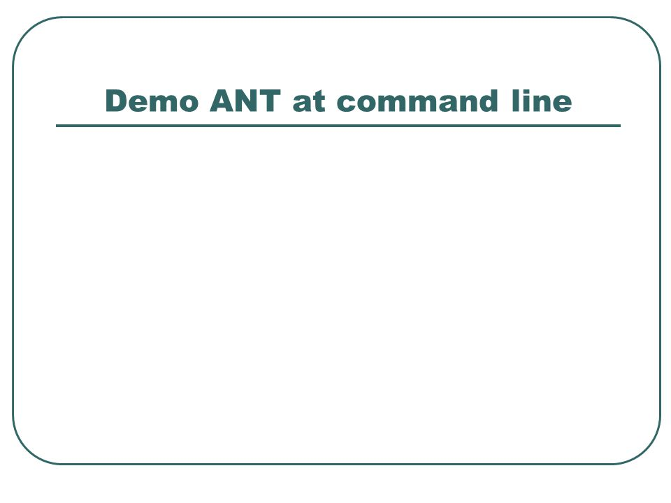 Demo ANT at command line