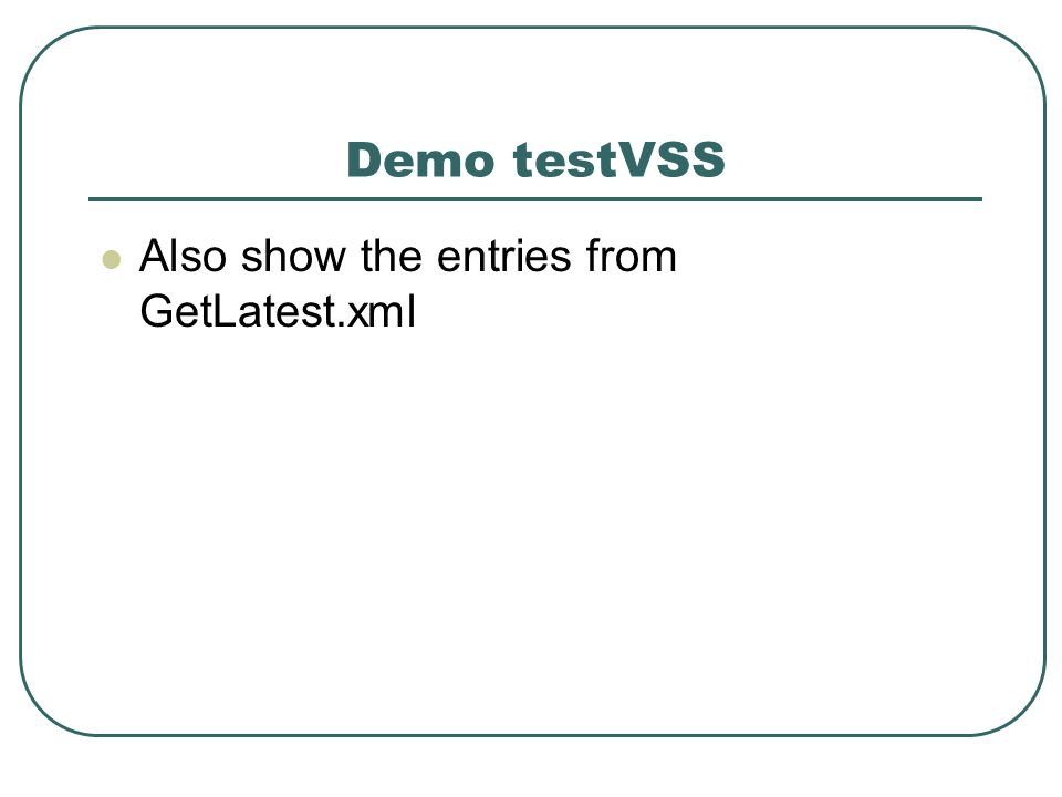 Demo testVSS Also show the entries from GetLatest.xml