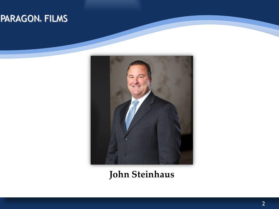 2 PARAGON ® FILMS ™ John Steinhaus
