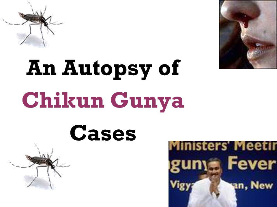 An Autopsy of Chikun Gunya Cases