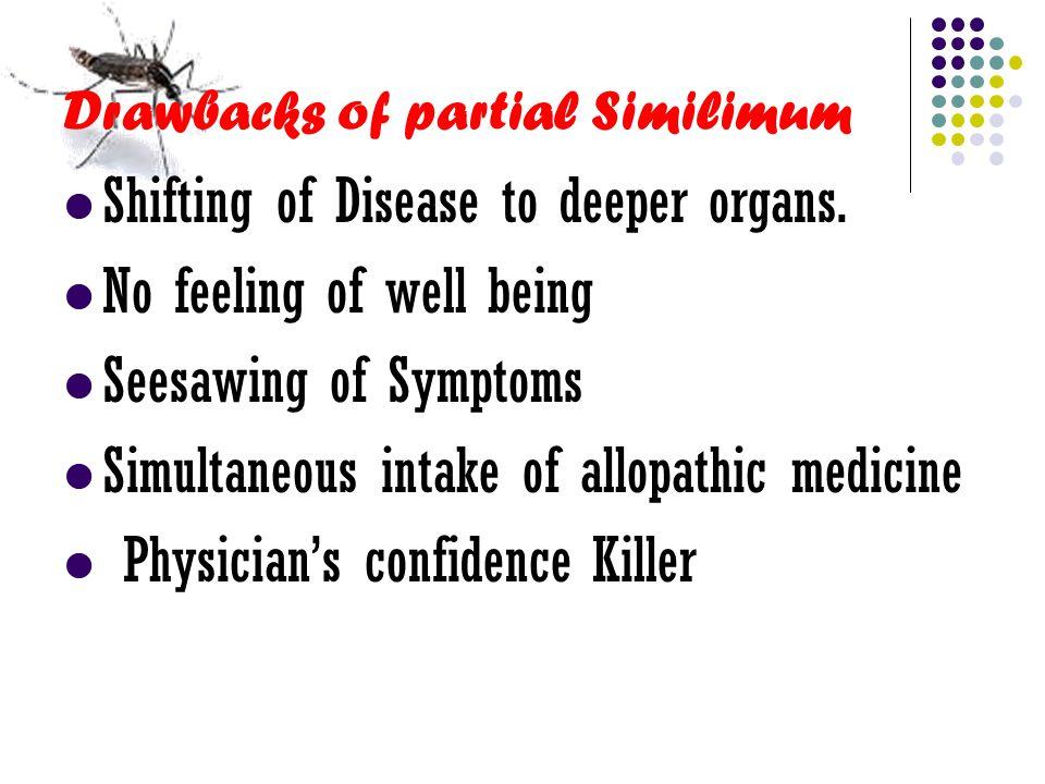 Drawbacks of partial Similimum Shifting of Disease to deeper organs.