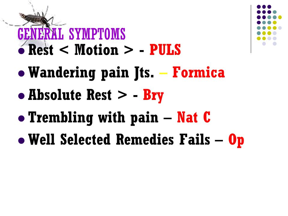 GENERAL SYMPTOMS Rest - PULS Wandering pain Jts.