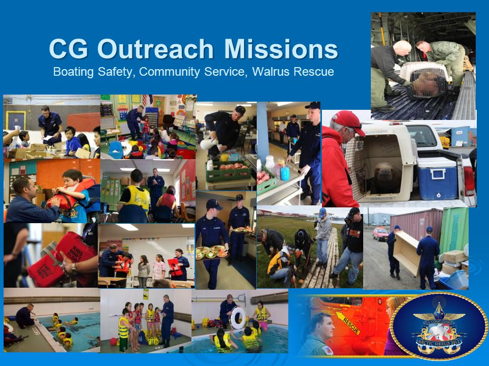 CG Outreach Missions Boating Safety, Community Service, Walrus Rescue