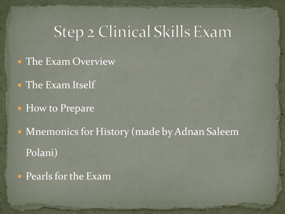 The Exam Overview The Exam Itself How to Prepare Mnemonics for History (made by Adnan Saleem Polani) Pearls for the Exam