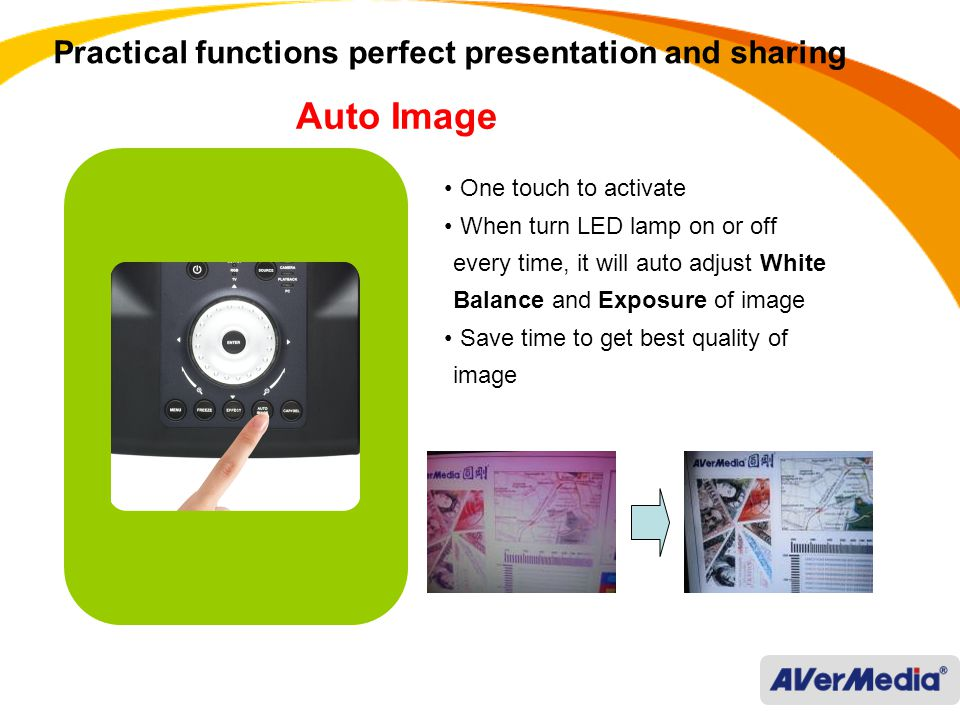 Practical functions perfect presentation and sharing One touch to activate When turn LED lamp on or off every time, it will auto adjust White Balance and Exposure of image Save time to get best quality of image Auto Image