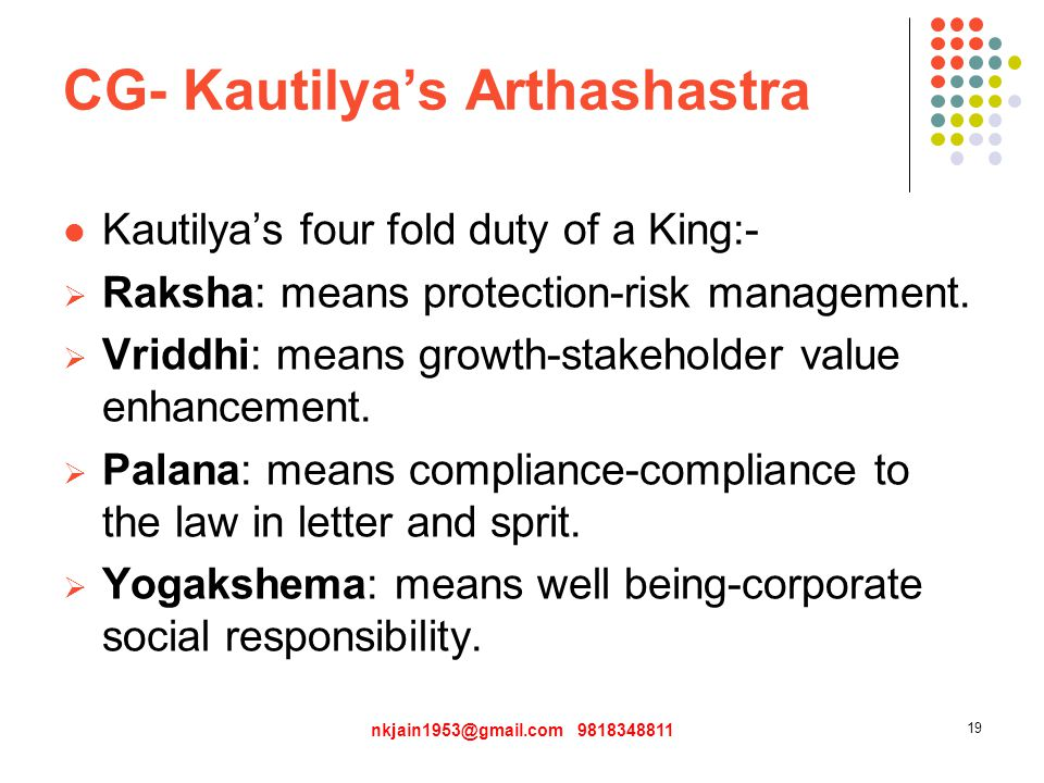 CG- Kautilya's Arthashastra Kautilya's four fold duty of a King:-  Raksha: means protection-risk management.