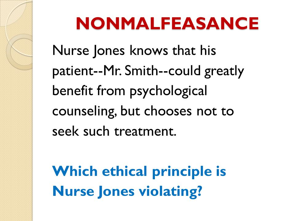 NONMALFEASANCE Nurse Jones knows that his patient--Mr.