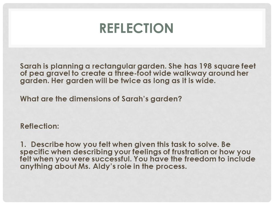 REFLECTION Sarah is planning a rectangular garden.