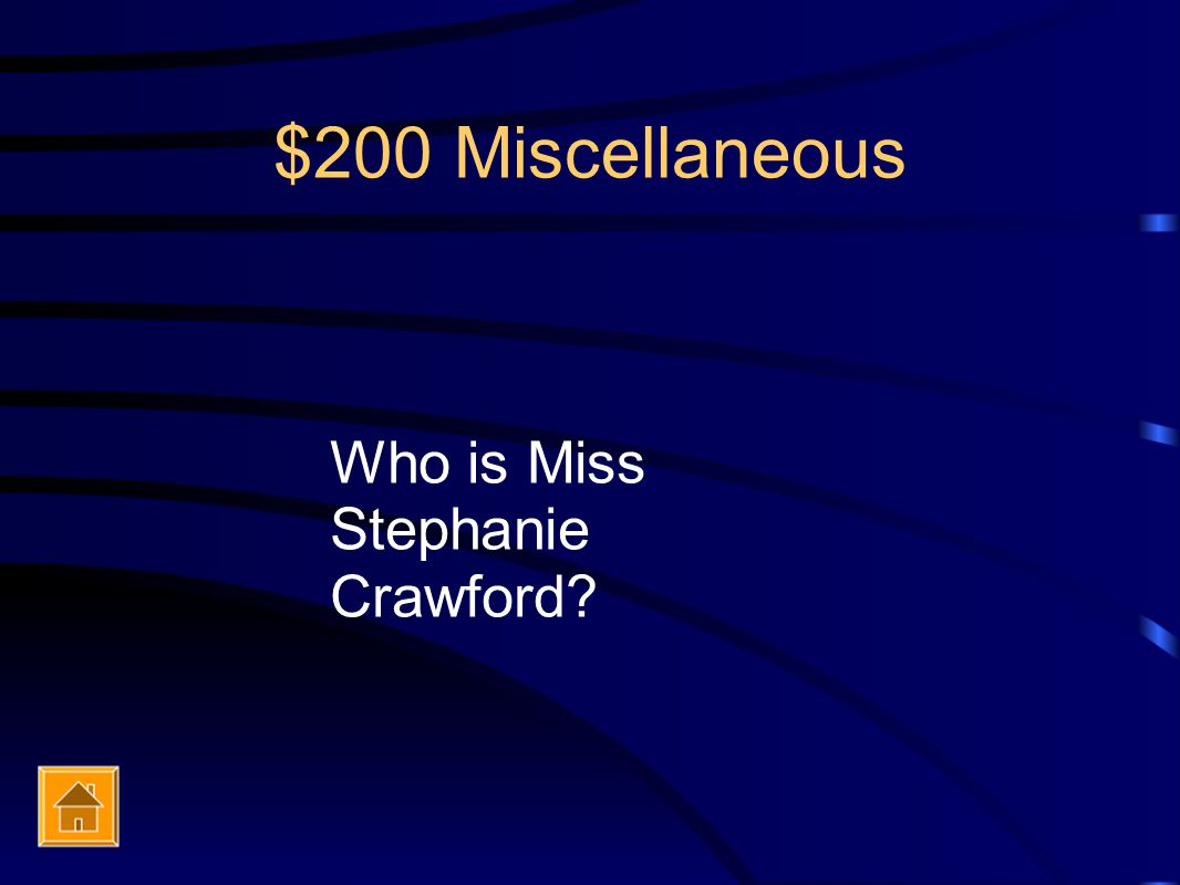 $200 Miscellaneous Who is Miss Stephanie Crawford?