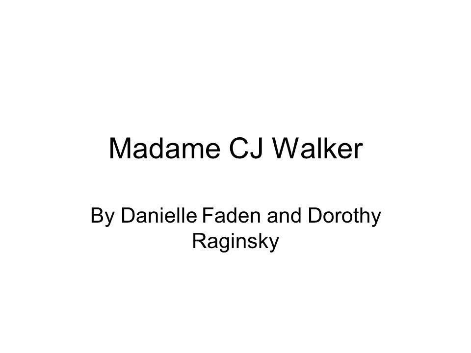 Madame CJ Walker By Danielle Faden and Dorothy Raginsky