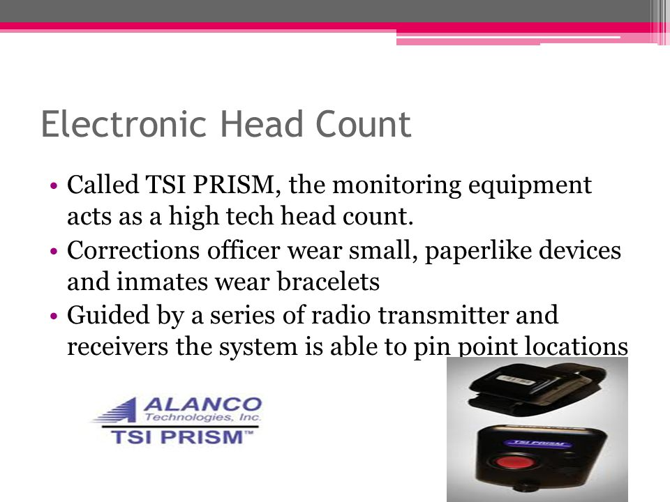 Electronic Head Count Called TSI PRISM, the monitoring equipment acts as a high tech head count.