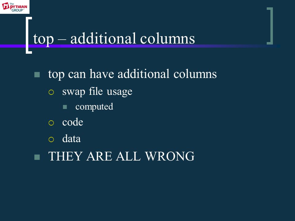 top – additional columns top can have additional columns  swap file usage computed  code  data THEY ARE ALL WRONG