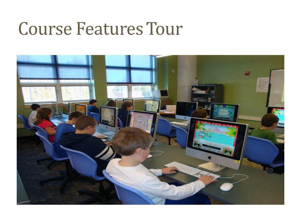 Course Features Tour