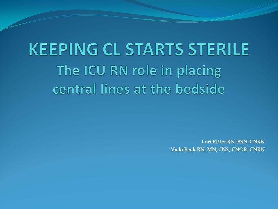 Lori Ritter RN, BSN, CNRN Vicki Beck RN, MN, CNS, CNOR, CNRN
