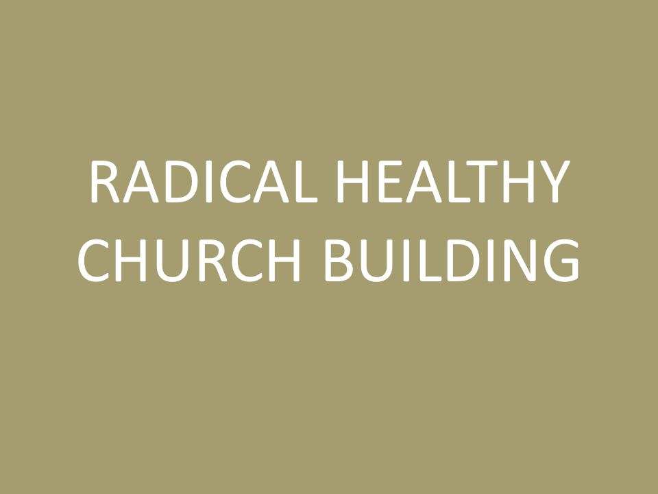 Can a church be considered healthy if the leaders don't dare boldly call the members to greater faith and outreach.