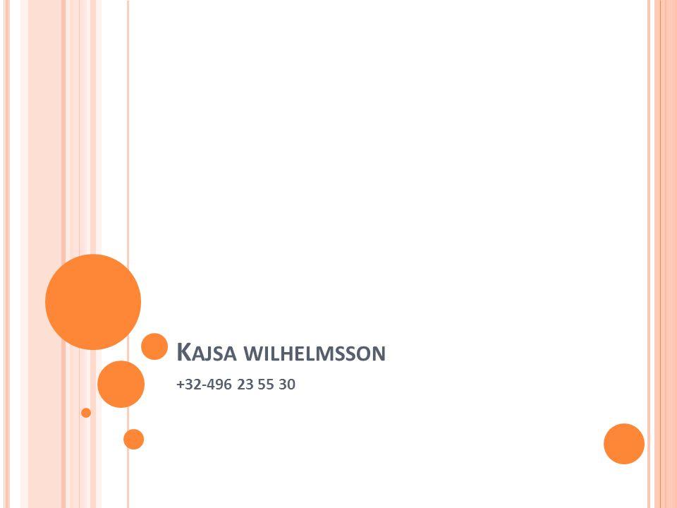 K AJSA WILHELMSSON +32-496 23 55 30