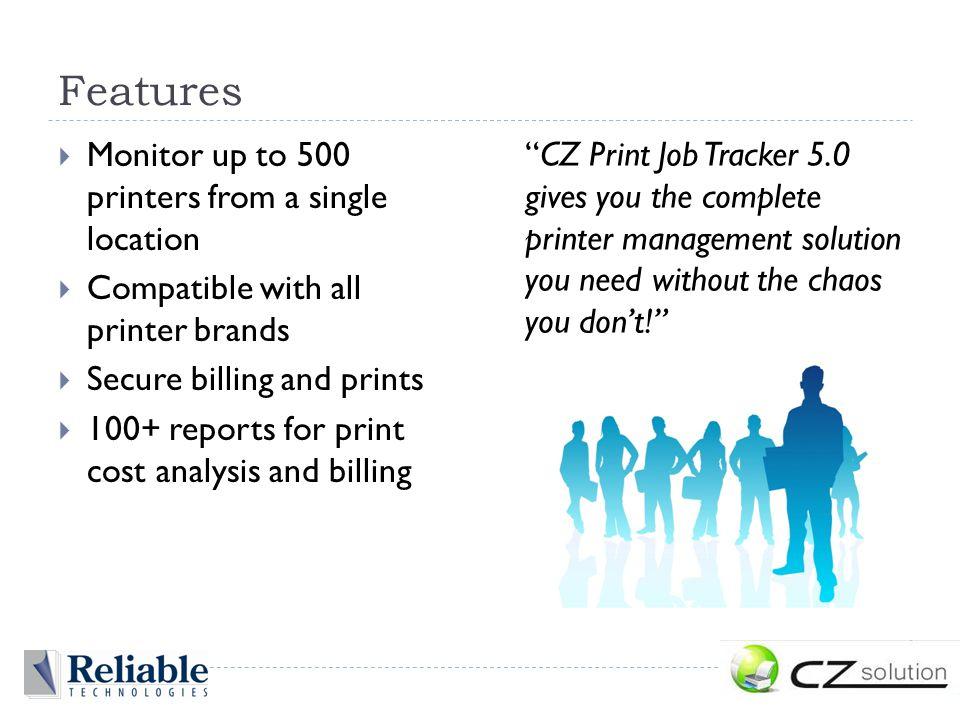 All CZ Solution Products CZ Print Job Tracker 5.0 CZ Print Release Station 4.0 CZ Copier Tracking System 2.0 CZ Print Job Report 4.0 (FREE) CZ Print Polisher 1.0 CZ Print Polish Marker 1.0