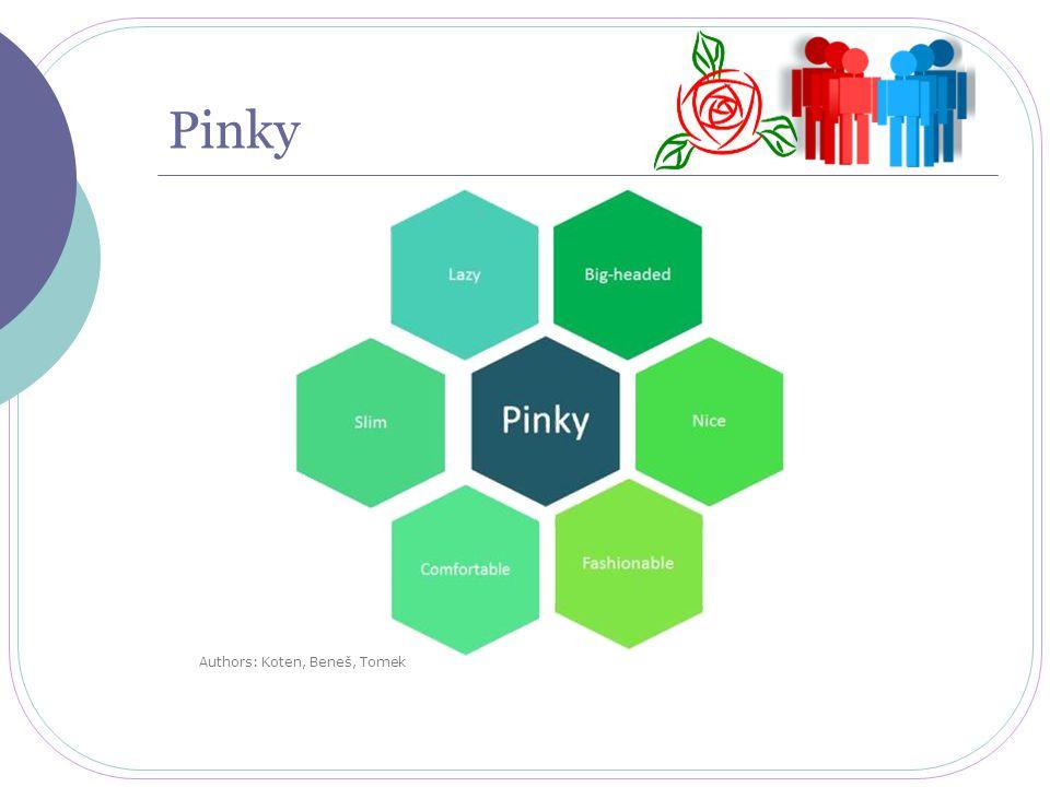 Pinky Authors: Koten, Beneš, Tomek