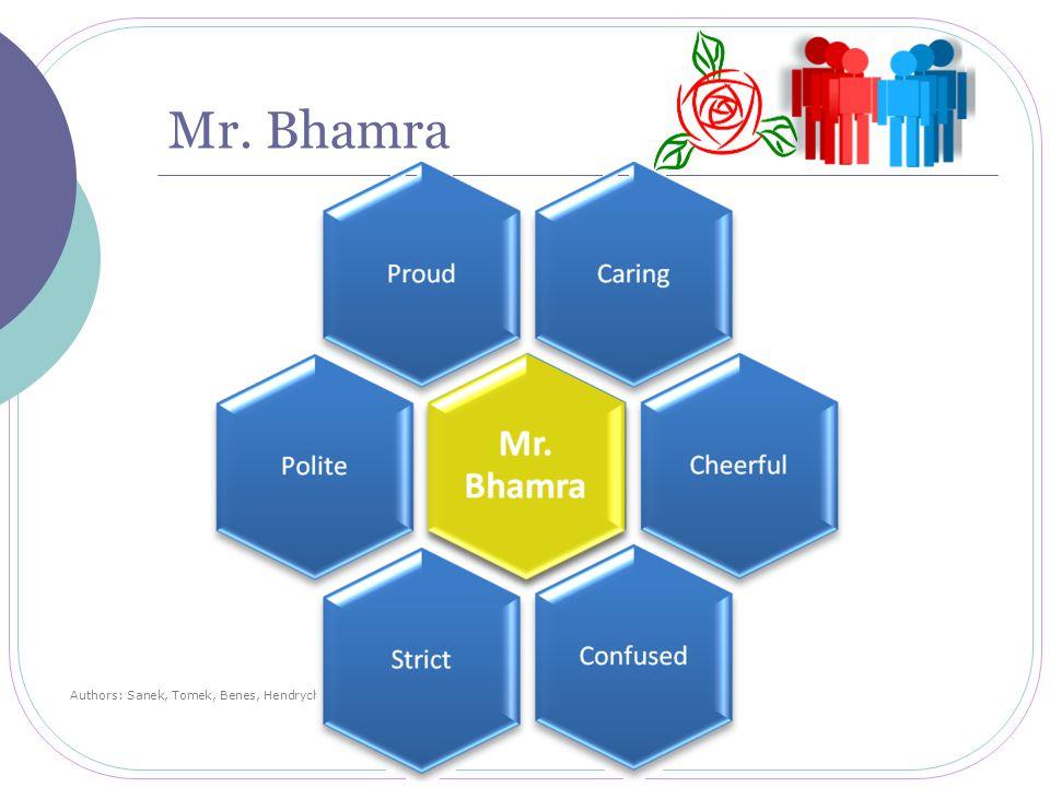 Mr. Bhamra Authors: Sanek, Tomek, Benes, Hendrych