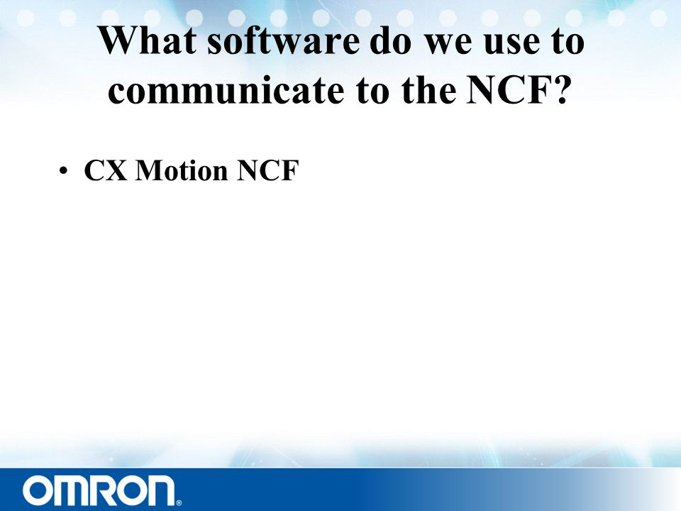 What software do we use to communicate to the NCF CX Motion NCF