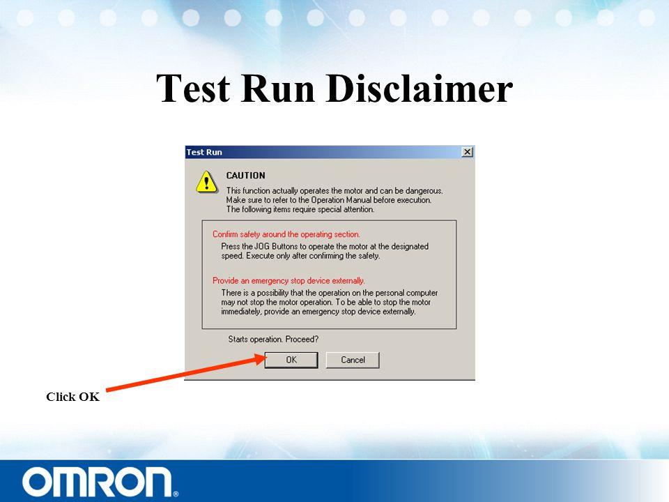 Test Run Disclaimer Click OK