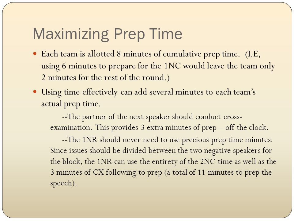 Maximizing Prep Time Each team is allotted 8 minutes of cumulative prep time.