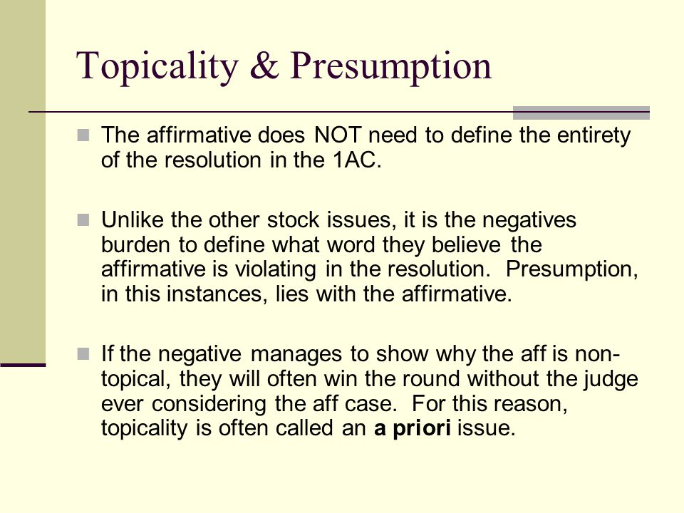 Topicality Format Definition: Define the word or phrase you would like to argue (definition can come from dictionaries, legal statute, international treaties and just about anywhere else.