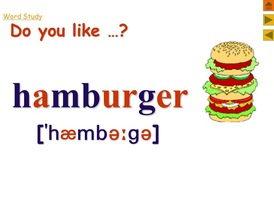 Word Study Do you like … hamburger [  ] [  ]