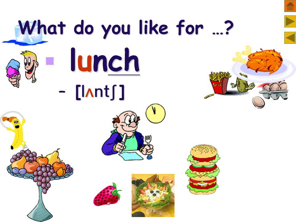 What do you like for … lunch  lunch – [ ]