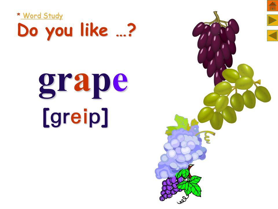 * Word Study Do you like … grape grape [  ] [  ]