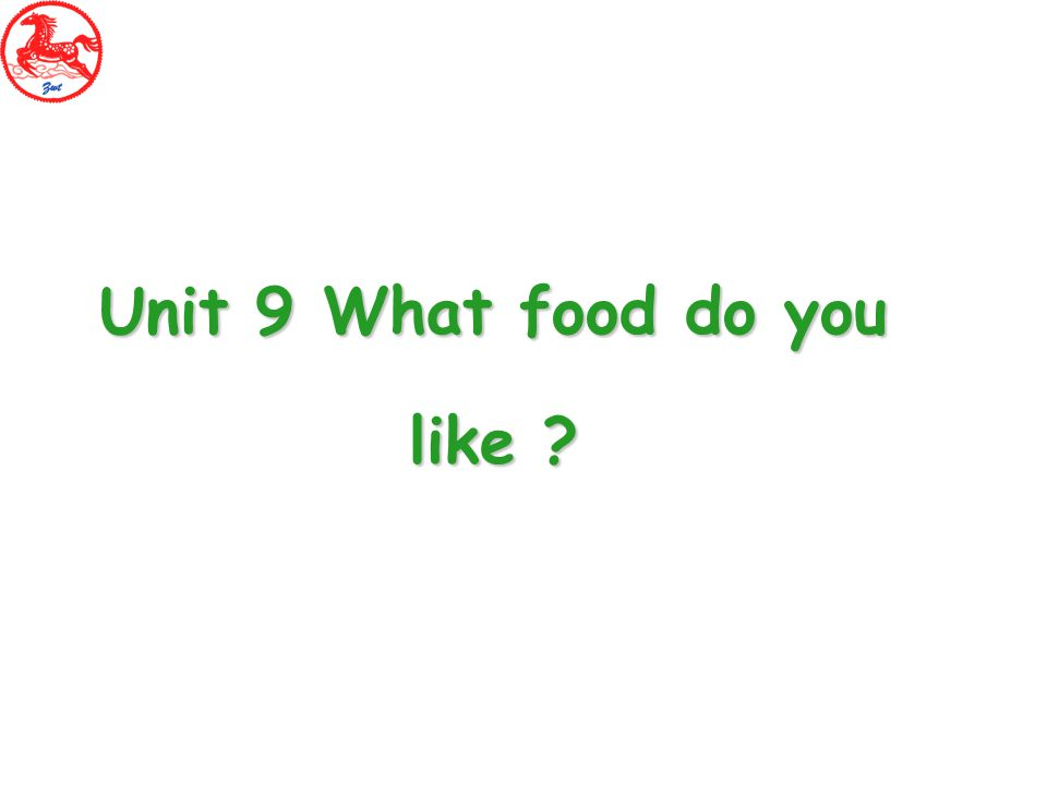 Unit 9 What food do you like