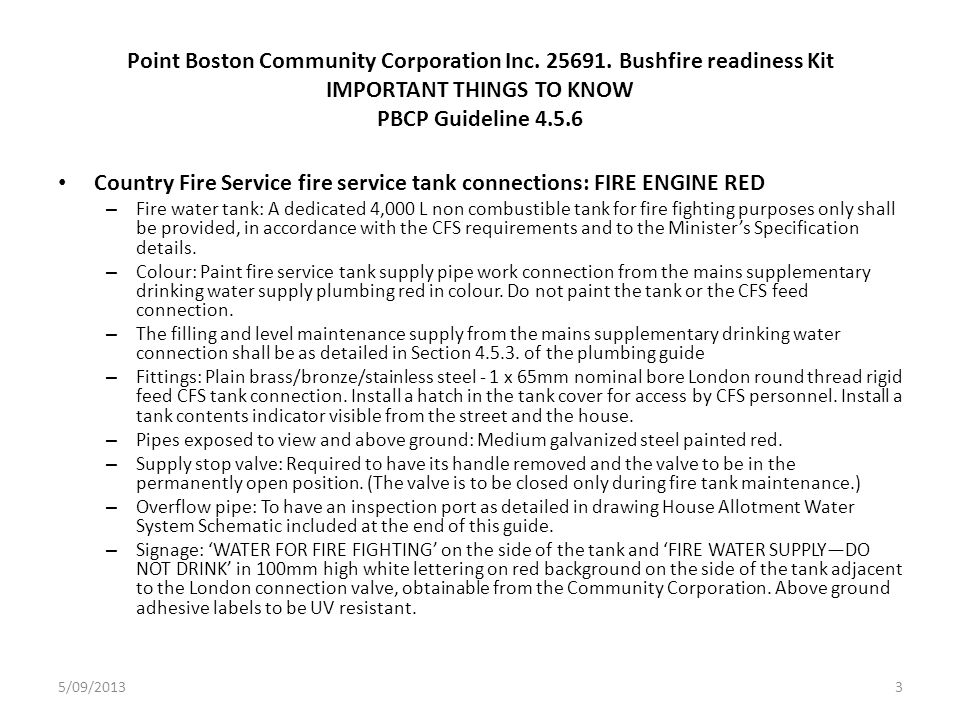 Point Boston Community Corporation Inc. 25691. Bushfire readiness Kit IMPORTANT THINGS TO KNOW PBCP Guideline 4.5.6 Country Fire Service fire service