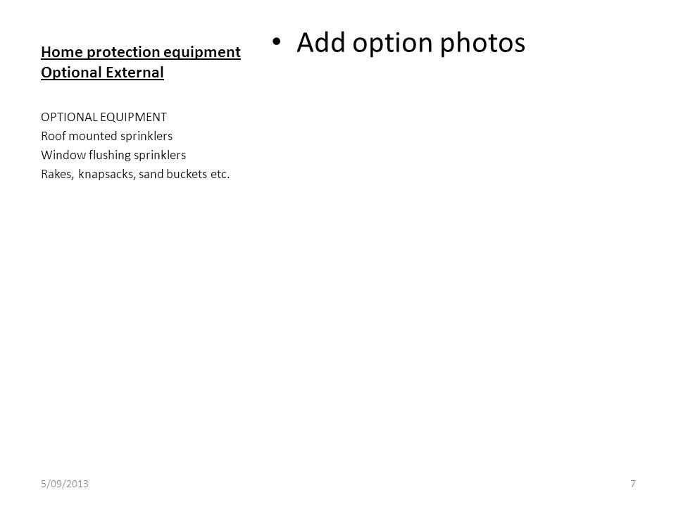 Home protection equipment Internal Optional Add photos.