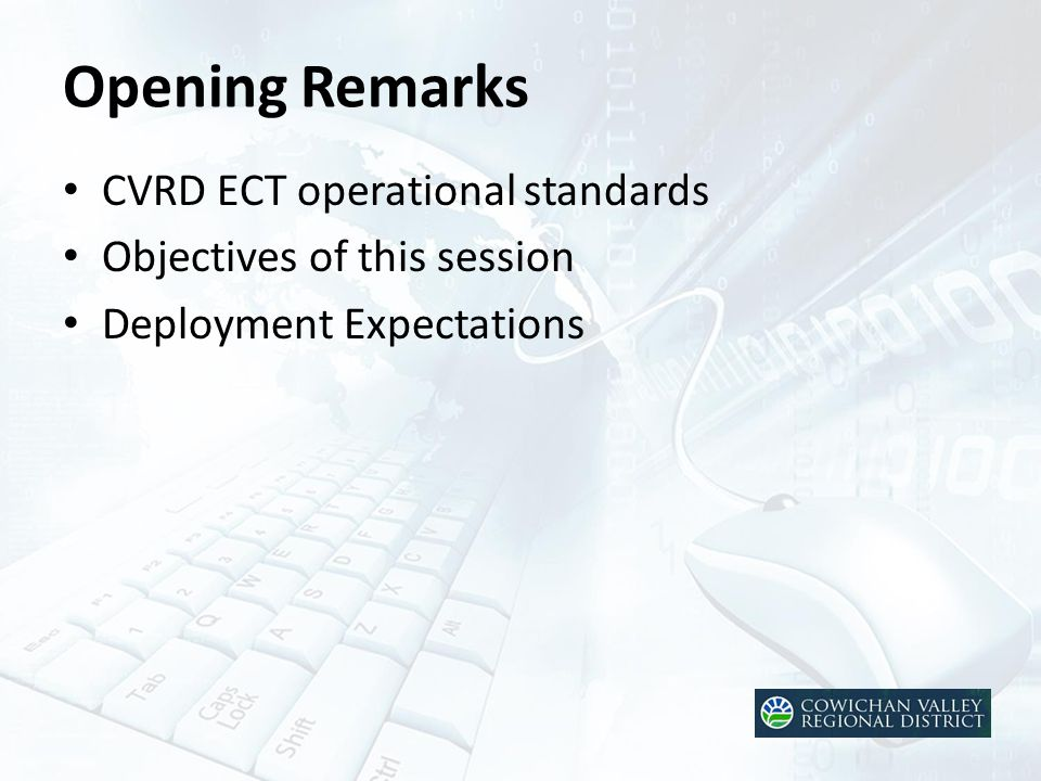 Opening Remarks CVRD ECT operational standards Objectives of this session Deployment Expectations