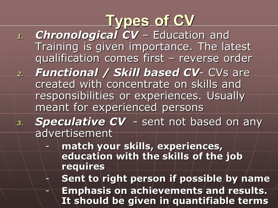 Order of Contents in CV Name and address Name and address Contact Details Contact Details Career Objectives Career Objectives Educational Qualification Educational Qualification Awards (if you have any) Awards (if you have any) Skillsets and personal attributes Skillsets and personal attributes Experiences / employment history Experiences / employment history Voluntary work (if you have done any) Voluntary work (if you have done any) Extracurricular activities, interests and hobbies Extracurricular activities, interests and hobbies References References