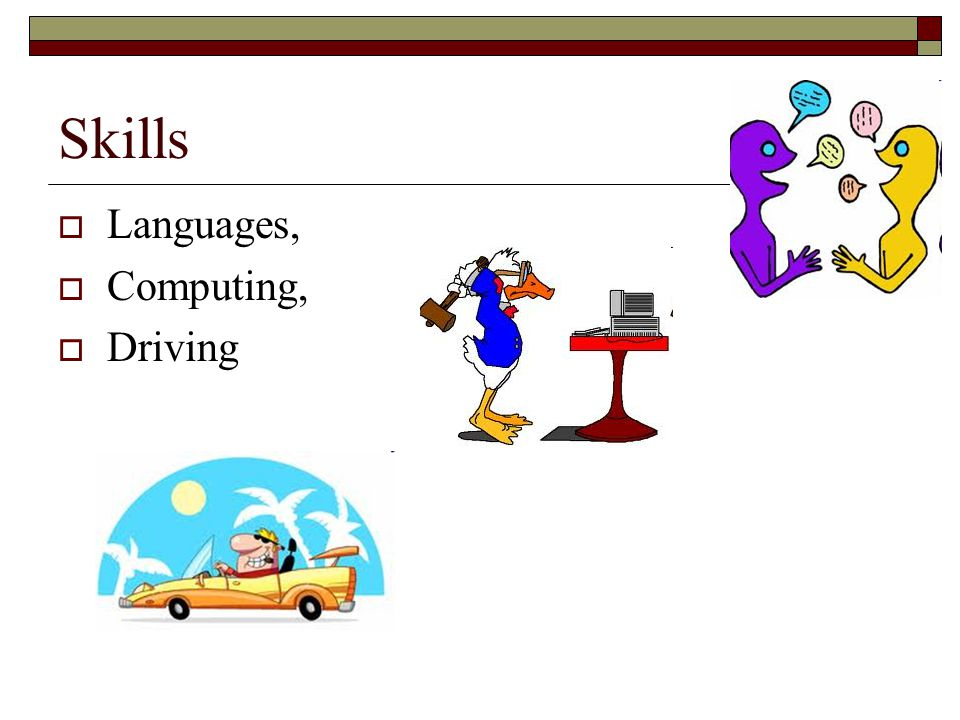 Skills  Languages,  Computing,  Driving