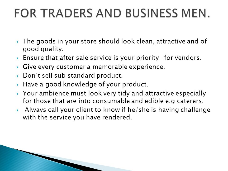  The goods in your store should look clean, attractive and of good quality.