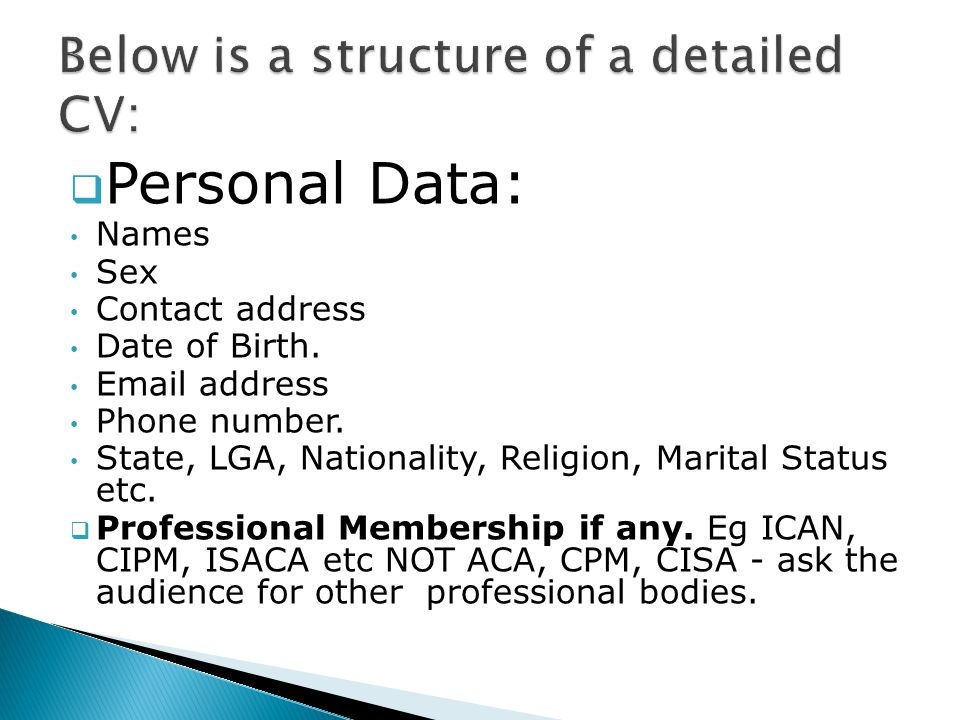  Personal Data: Names Sex Contact address Date of Birth.
