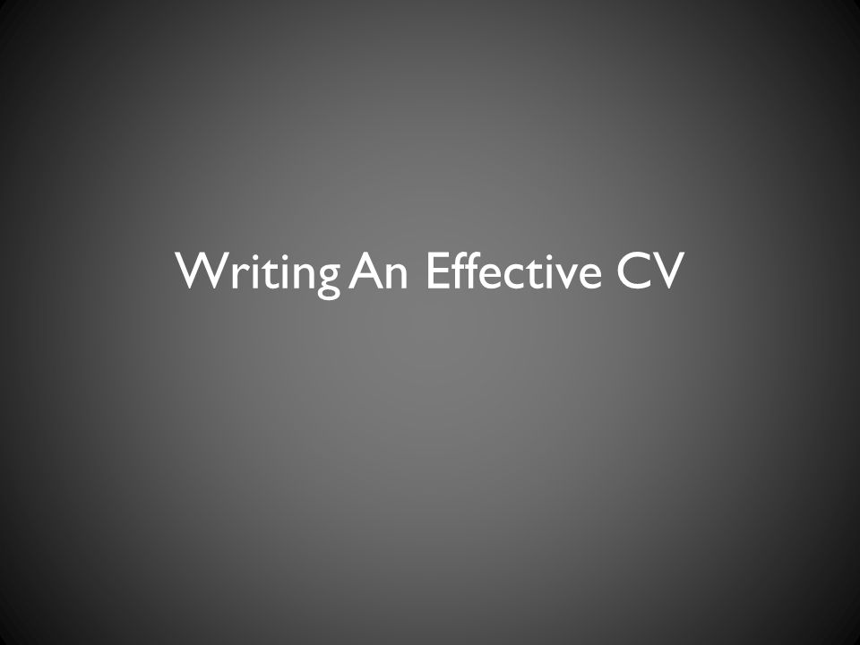 Writing An Effective CV