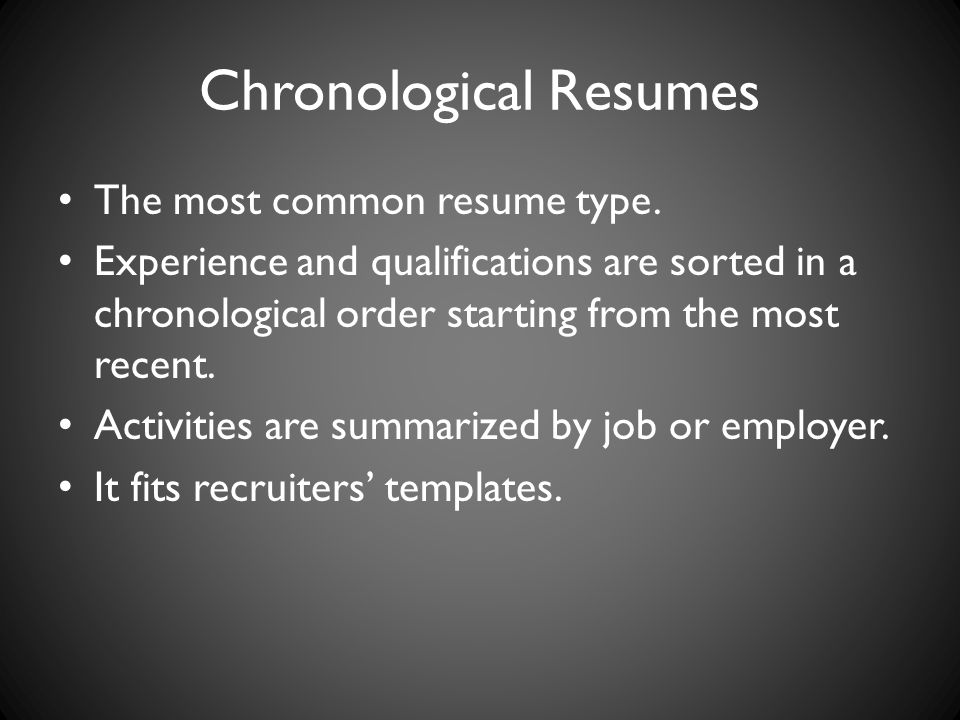 Chronological Resumes The most common resume type.